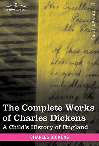 9781616400446: The Complete Works of Charles Dickens (in 30 Volumes, Illustrated): A Child's History of England
