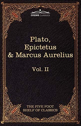 9781616400453: The Apology, Phaedo and Crito by Plato; The Golden Sayings by Epictetus; The Meditations by Marcus Aurelius: The Five Foot Shelf of Classics, Vol. II