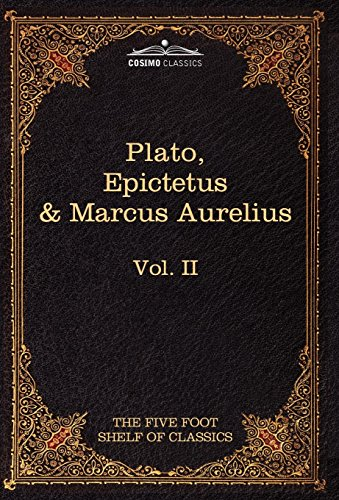 9781616400460: The Apology, Phaedo and Crito by Plato; The Golden Sayings by Epictetus; The Meditations by Marcus Aurelius: The Five Foot Shelf of Classics, Vol. II