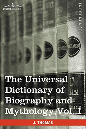 9781616400682: The Universal Dictionary of Biography and Mythology, Vol. I (in Four Volumes): A-Clu