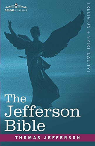 The Jefferson Bible The Life and Morals of Jesus of Nazareth: Thomas Jefferson