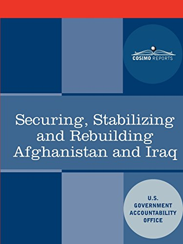 9781616402303: Securing, Stabilizing and Rebuilding Afghanistan and Iraq