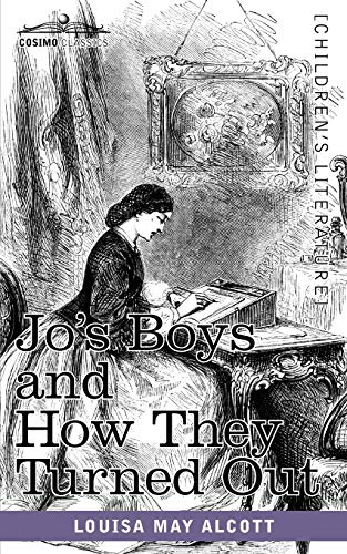9781616402464: Jo's Boys and How They Turned Out: A Sequel to Little Men