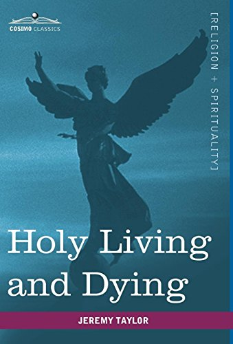 9781616402532: Holy Living and Dying: With Prayers Containing the Whole Duty of a Christian