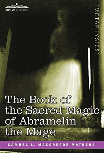 9781616402556: The Book of the Sacred Magic of Abramelin the Mage
