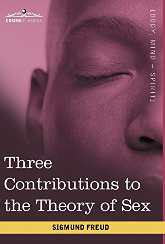 9781616402631: Three Contributions to the Theory of Sex
