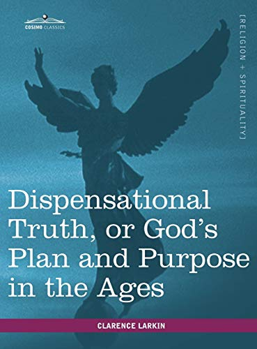 9781616402662: Dispensational Truth, or God's Plan and Purpose in the Ages