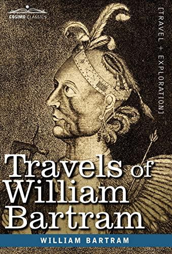 Travels of William Bartram: Bartram, William