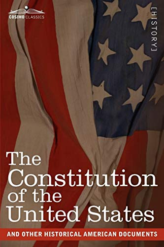 9781616402709: The Constitution of the United States and Other Historical American Documents: Including the Declaration of Independence, the Articles of Confederation (Cosimo Classics)
