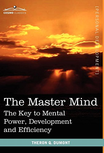 9781616402860: The Master Mind: The Key to Mental Power, Development and Efficiency