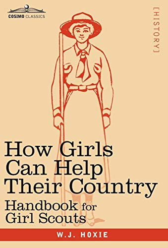 How Girls Can Help Their Country: Handbook for Girl Scouts: W. J. Hoxie