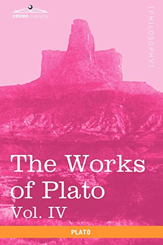 9781616403157: The Works of Plato, Vol. IV (in 4 Volumes): Charmides, Lysis, Other Dialogues & the Laws