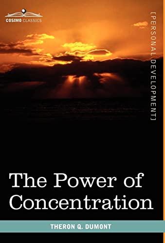 9781616403270: The Power of Concentration (Cosimo Classics Personal Development)