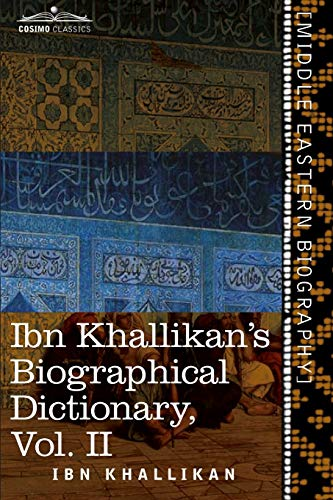 Ibn Khallikan's Biographical Dictionary, Volume II: Ibn Khallikan