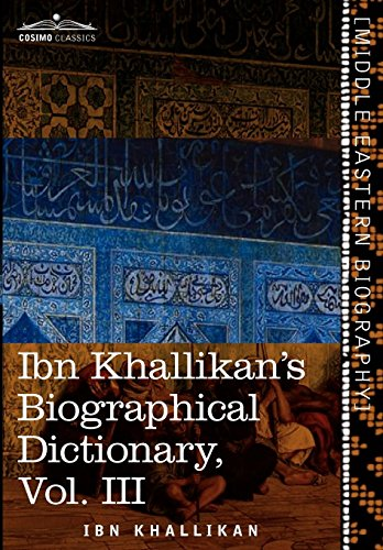9781616403379: Ibn Khallikan's Biographical Dictionary, Vol. III (in 4 Volumes)
