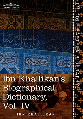 Ibn Khallikans Biographical Dictionary, Vol. IV (in 4 Volumes): Ibn Khallikan