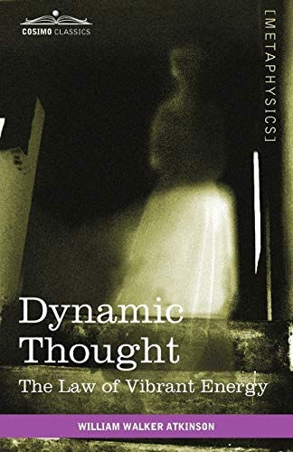 9781616403492: Dynamic Thought: The Law of Vibrant Energy
