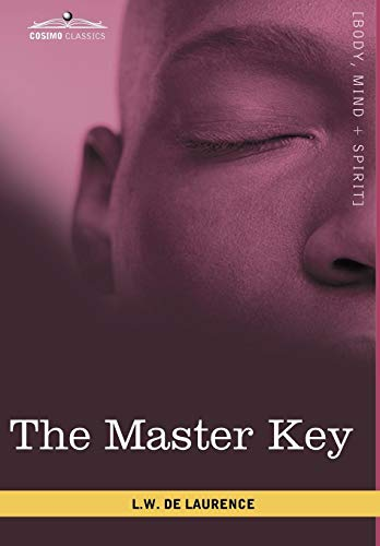 The Master Key: The Art of Mental Discipline: de Laurence, L. W.