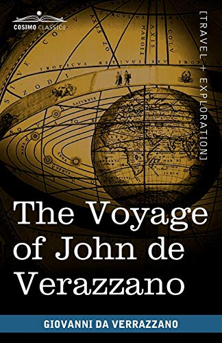 9781616403812: The Voyage of John De Verazzano: Along the Coast of North America, from Carolina to Newfoundland A.d. 1524