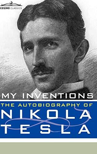 9781616403867: My Inventions: The Autobiography of Nikola Tesla (Cosimo Classics Biography)