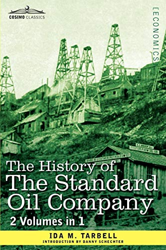 9781616403980: The History of the Standard Oil Company (2 Volumes in 1)