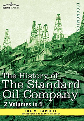 9781616403997: The History of the Standard Oil Company (2 Volumes in 1)