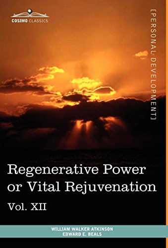 9781616404062: Personal Power Books (in 12 Volumes), Vol. XII: Regenerative Power or Vital Rejuvenation