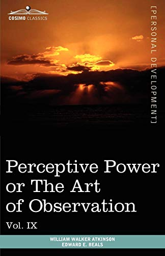 9781616404154: Personal Power Books (in 12 Volumes), Vol. IX: Perceptive Power or the Art of Observation