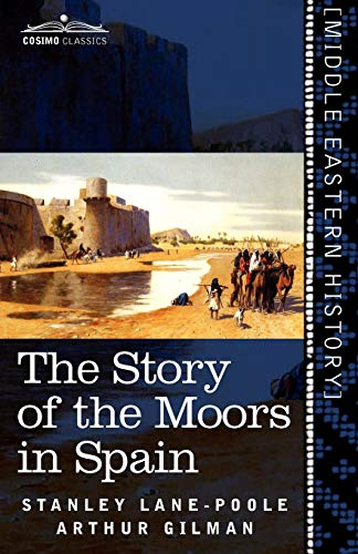 9781616404307: The Story of the Moors in Spain