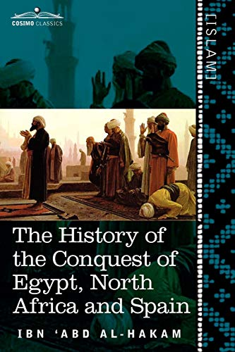 The History of the Conquest of Egypt,: Ibn Abd Al-Hakam