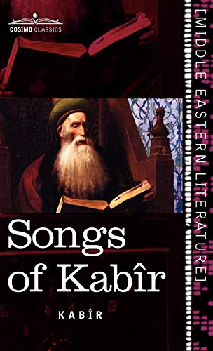 9781616404475: Songs of Kabir (Cosimo Classics; Middle Eastern Literature)
