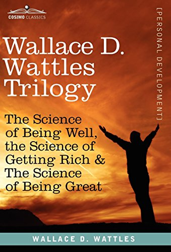 9781616404536: Wallace D. Wattles Trilogy: The Science of Being Well, the Science of Getting Rich & the Science of Being Great