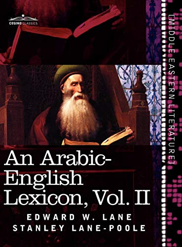 9781616404857: An Arabic-English Lexicon (in Eight Volumes), Vol. II: Derived from the Best and the Most Copious Eastern Sources: 2