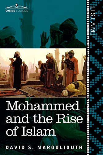 Mohammed and the Rise of Islam (Paperback): David S Margoliouth