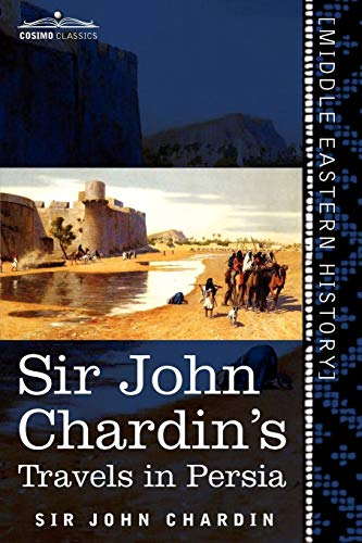 9781616405144: Sir John Chardin's Travels in Persia