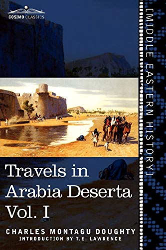 Travels in Arabia Deserta. Two Volumes: Doughty, Charles Montagu