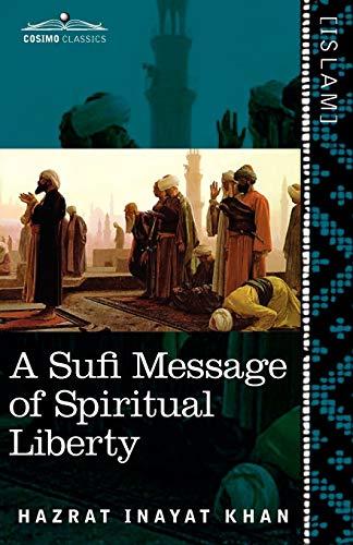 9781616405274: A Sufi Message of Spiritual Liberty