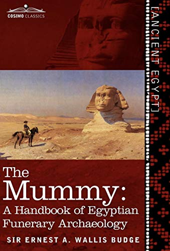 9781616405373: The Mummy: A Handbook of Egyptian Funerary Archaeology - Revised and Enlarged Edition -