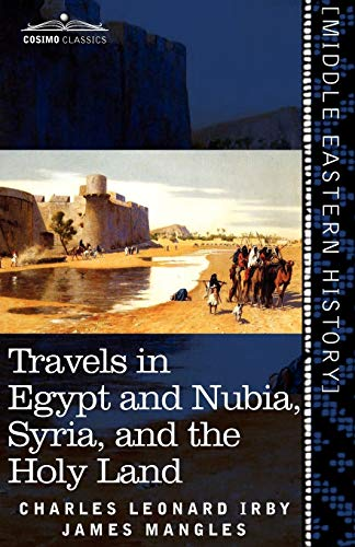 9781616405496: Travels in Egypt and Nubia, Syria, and the Holy Land: Including a Journey Round the Dead Sea, and Through the Country East of the Jordan