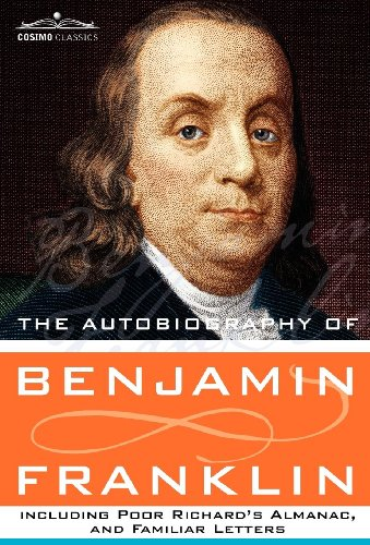 9781616405519: The Autobiography of Benjamin Franklin Including Poor Richard's Almanac, and Familiar Letters