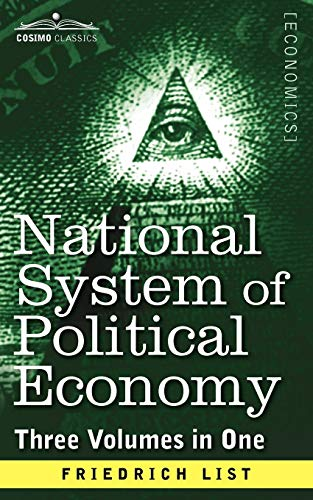 9781616405618: National System of Political Economy: The History, Three Volumes in One