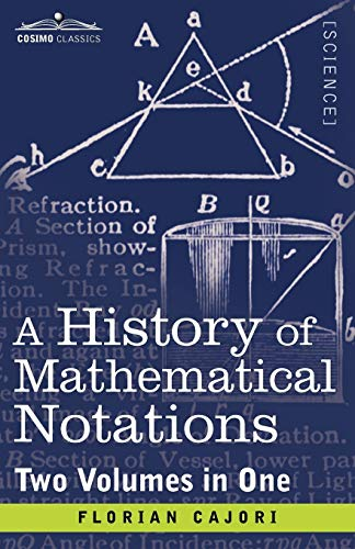 9781616405717: A History of Mathematical Notations: Two Volumes in One