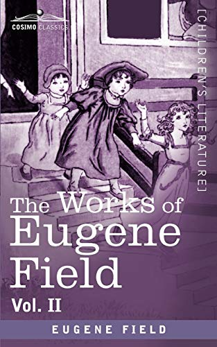 9781616406530: The Works of Eugene Field Vol. II: A Little Book of Profitable Tales