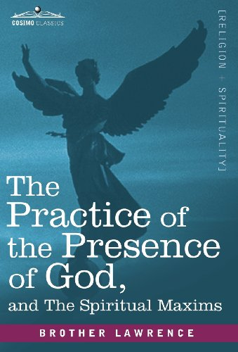 9781616406998: The Practice of the Presence of God and the Spiritual Maxims