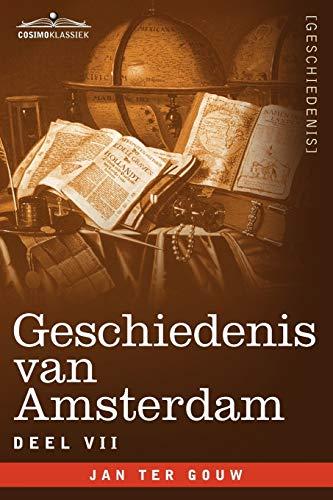 Geschiedenis Van Amsterdam - Deel VII - In Zeven Delen: Jan ter Gouw