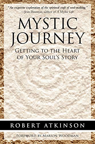 9781616407155: Mystic Journey: Getting to the Heart of Your Soul's Story