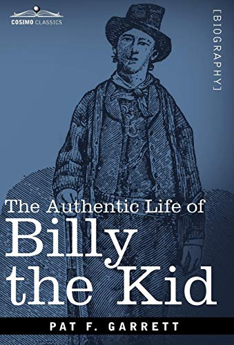 9781616407384: The Authentic Life of Billy the Kid