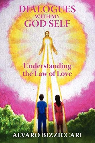 9781616407407: Dialogues with My God Self: Understanding the Law of Love