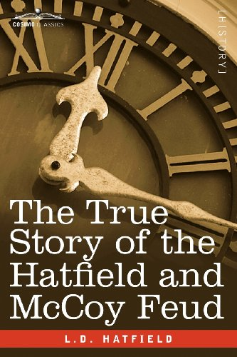 9781616407476: The True Story of the Hatfield and McCoy Feud