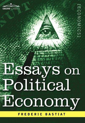 Essays on Political Economy: Frederic Bastiat